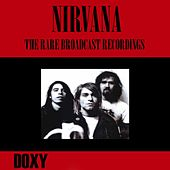 The Rare Broadcast Recordings (Doxy Collection, Remastered, Live) by Nirvana