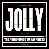 The Audio Guide to Happiness (Pt.I) by Jolly