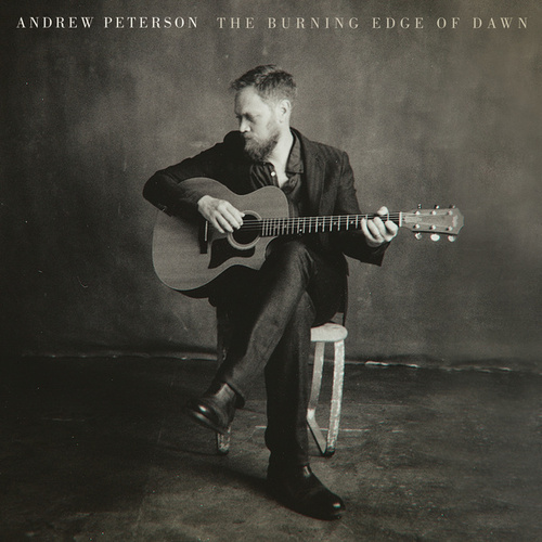 The Burning Edge Of Dawn by Andrew Peterson