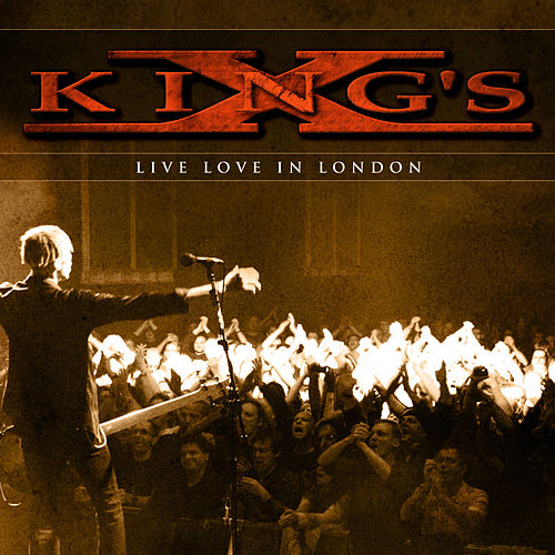 Live Love In London by King's X