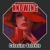 Knowing von Caterina Valente