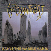Play & Download Dance the Marble Naked by Enchantment | Napster