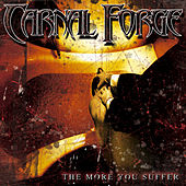 Play & Download The More You Suffer by Carnal Forge | Napster