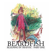Play & Download Sleeping In Traffic: Pt. 1 by Beardfish | Napster