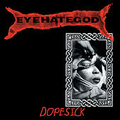 Play & Download Dopesick (Reissue) by Eyehategod | Napster
