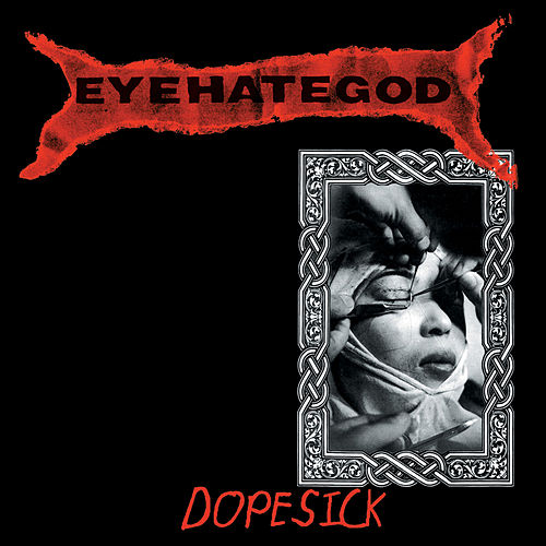 Dopesick (Reissue) by Eyehategod