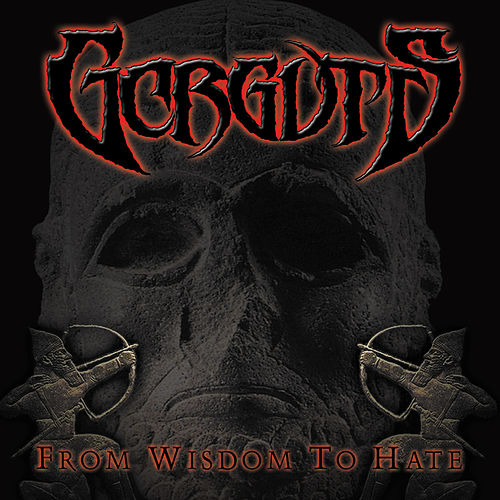 Play & Download From Wisdom To Hate by Gorguts | Napster