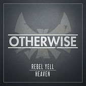 Play & Download Rebel Yell/Heaven by Otherwise | Napster