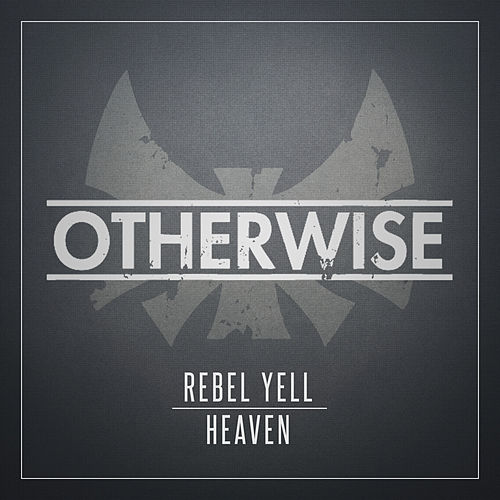 Rebel Yell/Heaven by Otherwise