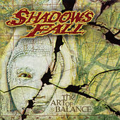 Play & Download The Art Of Balance by Shadows Fall | Napster