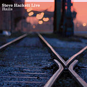 Play & Download Live Rails by Steve Hackett | Napster