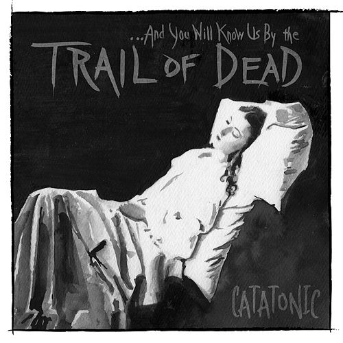 Catatonic by ...And You Will Know Us By the Trail of Dead