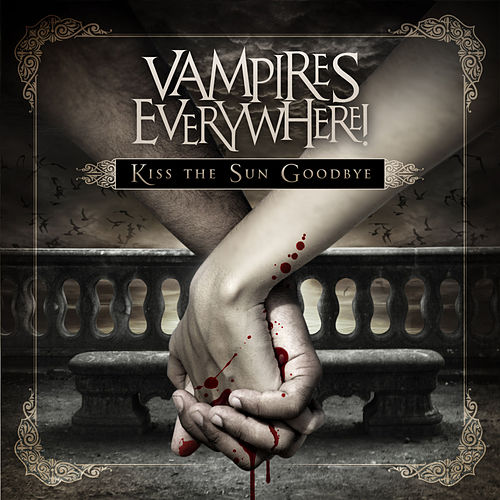 Play & Download Kiss the Sun Goodbye (Bonus Track Version) by Vampires Everywhere! | Napster