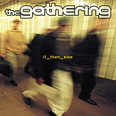 Play & Download If_then_else by The Gathering | Napster