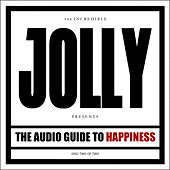 The Audio Guide to Happiness (Part II) by Jolly