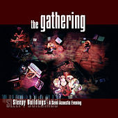 Play & Download Sleepy Buildings (A Semi-Acoustic Evening) [Live] by The Gathering | Napster