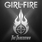 Play & Download The Takedown by Girl On Fire | Napster