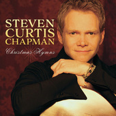 Play & Download Christmas Hymns by Steven Curtis Chapman | Napster