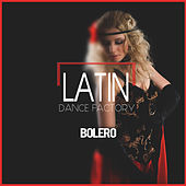 Play & Download Latin Dance Factory: Bolero by Various Artists | Napster