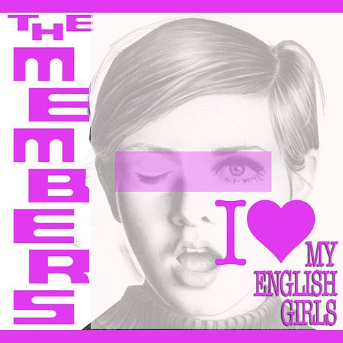 (I Love My) English Girls (Radio Edit) by The Members