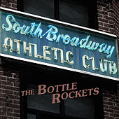 Play & Download South Broadway Athletic Club by The Bottle Rockets | Napster