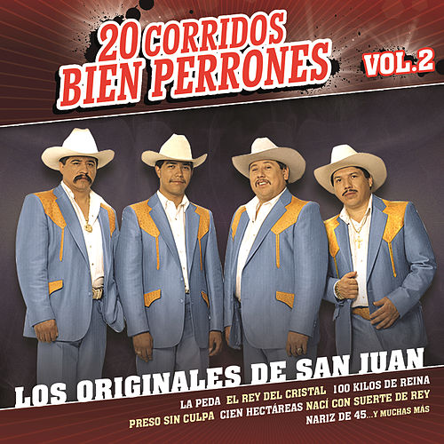 Play & Download 20 Corridos Bien Perrones by Los Originales De San Juan | Napster
