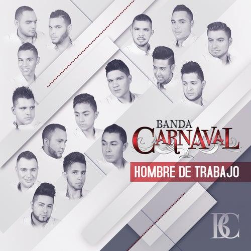 Play & Download Hombre De Trabajo by Banda Carnaval | Napster