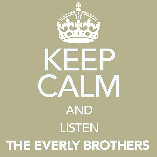 Keep Calm and Listen the Everly Brothers de The Everly Brothers