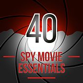 Play & Download 40 Spy Movie Essentials by Various Artists | Napster