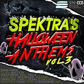 Spektra's Halloween Anthems, Vol. 3 by Various Artists