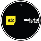 Material Goes Ade 2015 by Various Artists