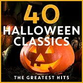 40 Halloween Classics: The Greatest Hits by Various Artists