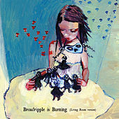 Play & Download Broadripple Is Burning (Living Room Version) by Margot and The Nuclear So and So's | Napster