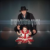 Play & Download Evolution by Narada Michael Walden | Napster