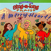 Play & Download Sing-A-Long Praise: A Merry Heart by Integrity Kids | Napster