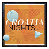 Play & Download Croatia Nights by Various Artists | Napster