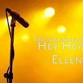 Hey Hey Ellen by Michael Angelo