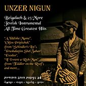 Unzer Nigun - Beigalach & 23 More Jewish Instrumental All Time Greatest Hits by Various Artists