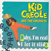 Baby, I'm Real by Kid Creole & the Coconuts