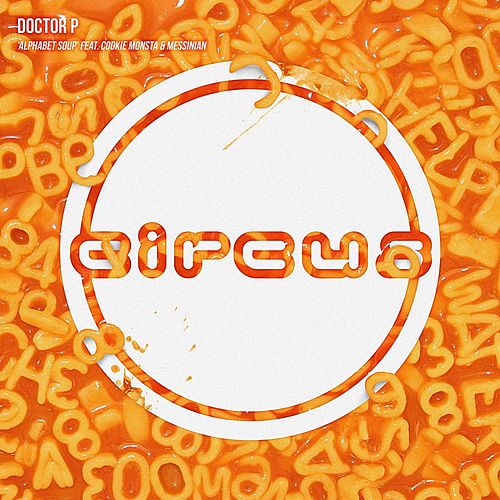 Play & Download Alphabet Soup (feat. Cookie Monsta & Messinian) by Doctor P | Napster