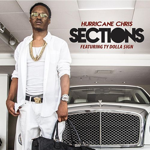 Play & Download Sections (feat. Ty Dolla $Ign) by Hurricane Chris | Napster