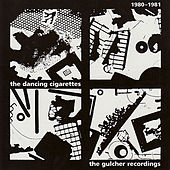 Play & Download 1980-1981: The Gulcher Recordings by The Dancing Cigarettes | Napster