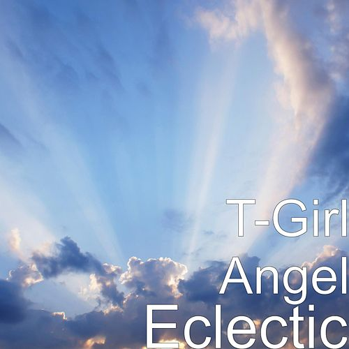 Eclectic by T-Girl Angel