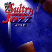 Play & Download Sultry Ladies Of Jazz by Various Artists | Napster