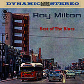 Play & Download Best Of The Blues by Roy Milton | Napster