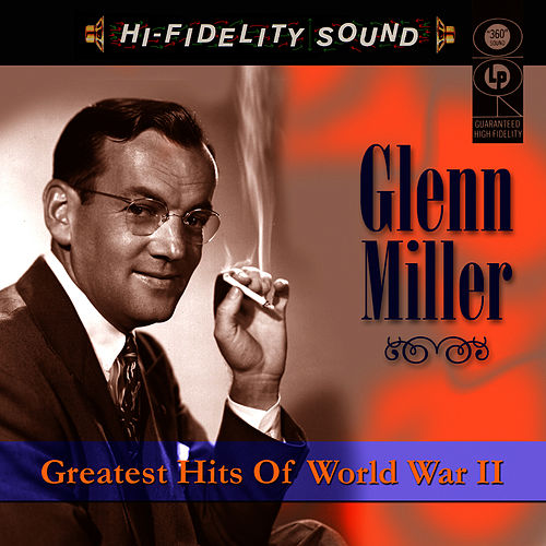 Greatest Hits Of World War II by Glenn Miller