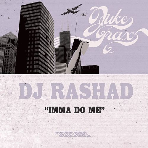 Imma Do Me by DJ Rashad