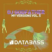 My Versions Vol. 5 by DJ Godfather