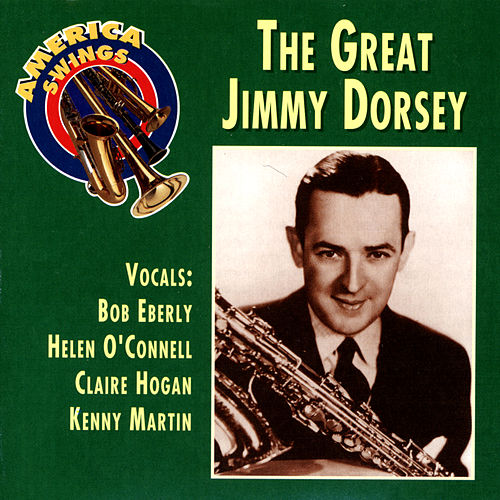 Play & Download The Great Jimmy Dorsey by Various Artists | Napster