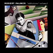 Play & Download Addictions Vol. 1 by Robert Palmer | Napster